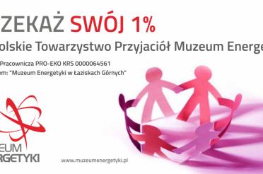 Ratunek poprzez 1% na działalność PTP Muzeum Energetyki